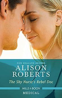 The Shy Nurse's Rebel Doc (Bondi Bay Heroes Book 1) by [Alison Roberts]