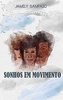 Sonhos Em Movimento por [Jamily Sampaio]