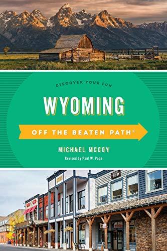 Wyoming Off the Beaten Path, 8th Ed.