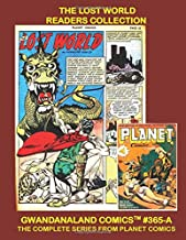 The Lost World Readers Collection: Gwandanaland Comics #365-A: The Complete Science-Fiction Masterpiece From Planet Comics - An Economical Black & White Version Of Our Great Collection