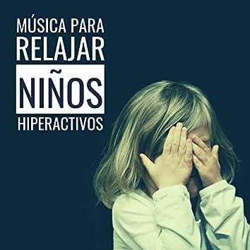 Música para Relajar Niños Hiperactivos: Canciones con Sonidos Lentos y Tranquilos