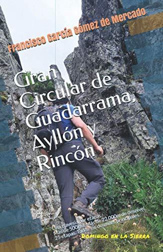 Gran Circular de Guadarrama, Ayllón y Rincón: Una travesía por etapas. Más de 500km. Más de 22.000m de desnivel. 25 etapas. Todos los dosmiles principales.
