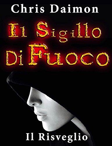 Il Sigillo di Fuoco: Il Risveglio (Italian Edition)