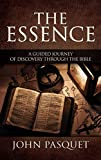 The Essence: A Guided Journey of Discovery through the Bible
