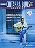 Chitarra acustica blues. Livello base. Con CD Audio