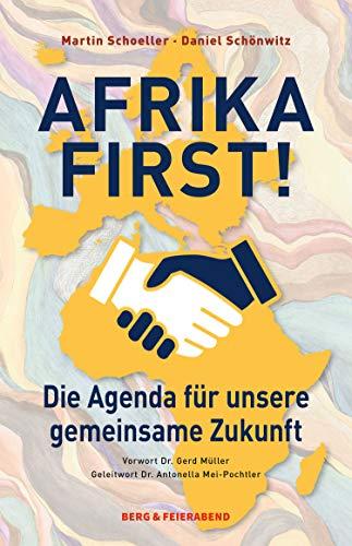 Afrika First!: Die Agenda für unsere gemeinsame Zukunft