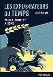 Les explorateurs du temps, Tome 3 - Double complot à Rome