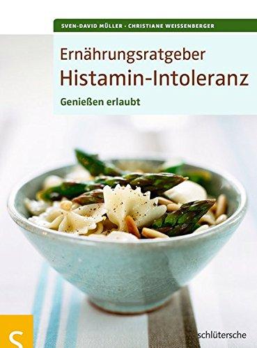 Ernährungsratgeber Histamin-Intoleranz: Genießen erlaubt!