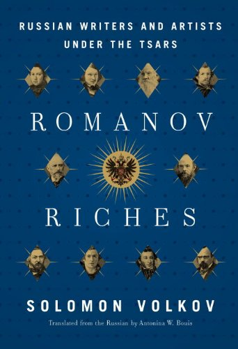 Romanov Riches: Russian Writers and Artists Under the Tsars (English Edition)