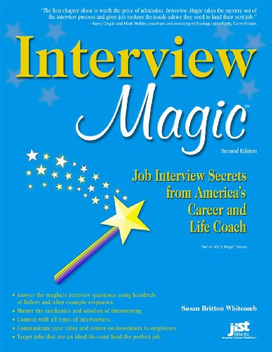 Interview Magic: Job Interview Secrets from America's Career and Life...