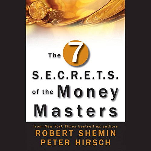The Seven S.E.C.R.E.T.S. of the Money Masters audiobook cover art
