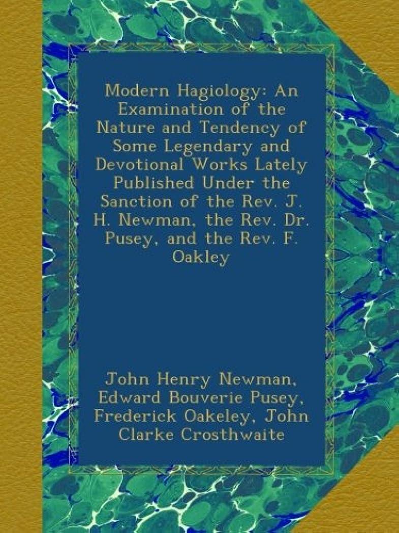 ためらう鮮やかなグレーModern Hagiology: An Examination of the Nature and Tendency of Some Legendary and Devotional Works Lately Published Under the Sanction of the Rev. J. H. Newman, the Rev. Dr. Pusey, and the Rev. F. Oakley