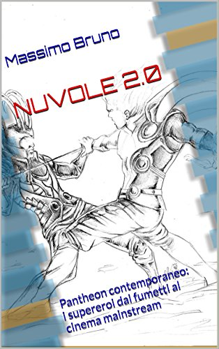 NUVOLE 2.0: Pantheon contemporaneo - I supereroi dai fumetti al cinema mainstream (Italian Edition)
