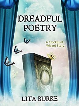 Dreadful Poetry (Clockpunk Wizard Book 5) by [Lita Burke]