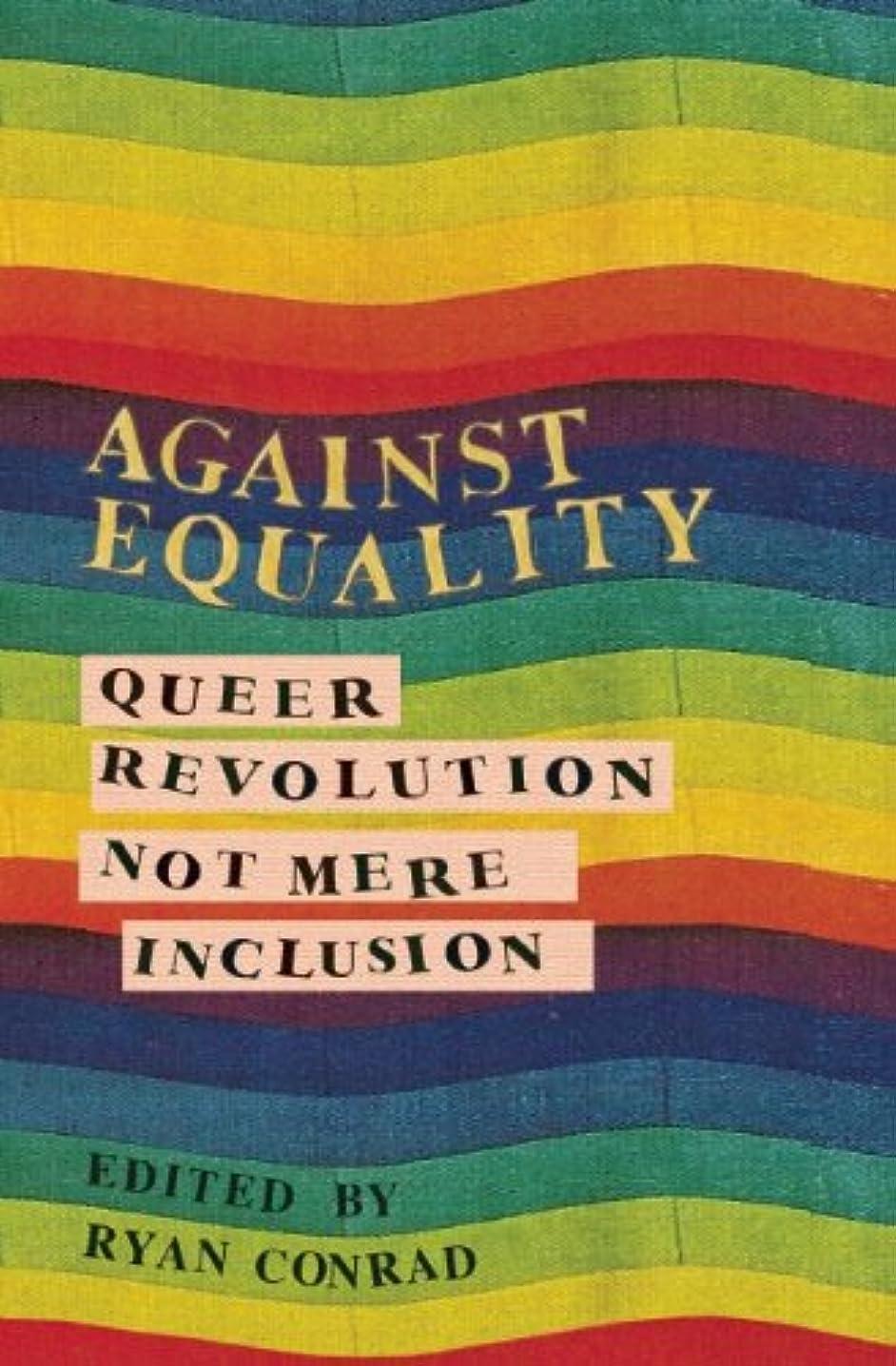 夕方ガラスプロテスタントAgainst Equality: Queer Revolution, Not Mere Inclusion (English Edition)