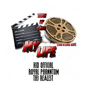 My Life (feat. Kid Official, Royal Phanthom, & Th3 Realest) - Single
