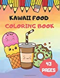 Kawaii Food Coloring: Super Cute Food Coloring Book For Adults and Kids of all ages Kawaii Doodle Cute Japanese Style Coloring Book For Adults and Kids Drinks Coloring Pages