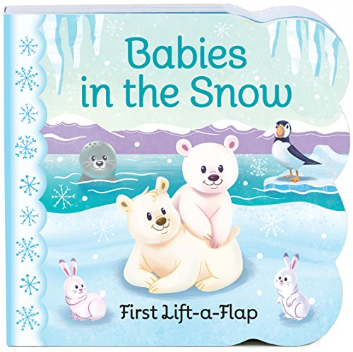 Babies in the Snow Chunky Lift-a-Flap Board Book (Babies Love)