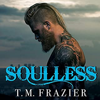 Soulless     King, Book 4              By:                                                                                                                                 T. M. Frazier                               Narrated by:                                                                                                                                 Molly Glenmore,                                                                                        Rob Shapiro                      Length: 7 hrs and 35 mins     944 ratings     Overall 4.8