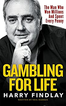 Gambling For Life: Harry Findlay by [Harry Findlay]