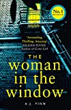The Woman in the Window: The Number One Sunday Times bestselling debut crime thriller soon to be a major film!