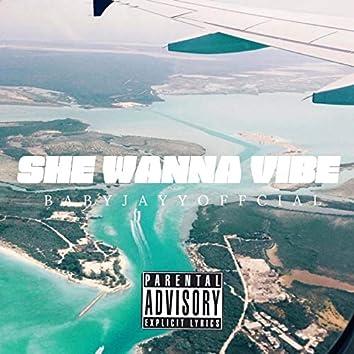 She Wanna Vibe