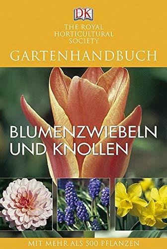 Blumenzwiebeln und Knollen: Mit mehr als 500 Pflanzen