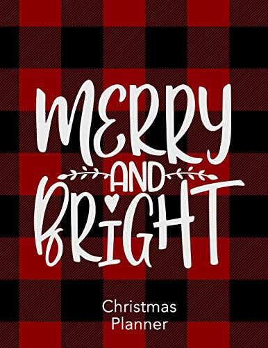 Merry and Bright: Christmas Holiday Planner and Journal Organizer (Planning a Perfect Xmas)