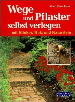 Wege und Pflaster selbst verlegen. Mit Klinker, Holz und Naturstein ( Januar 1999 )