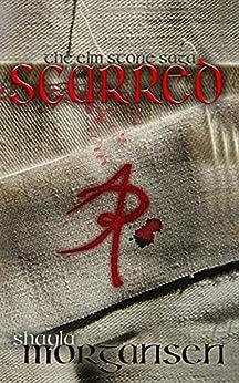 Scarred (The Elm Stone Saga Book 2) by [Shayla Morgansen]