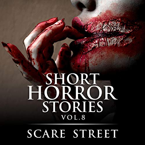 Short Horror Stories Vol. 8: Scary Ghosts, Monsters, Demons, and Hauntings  By  cover art