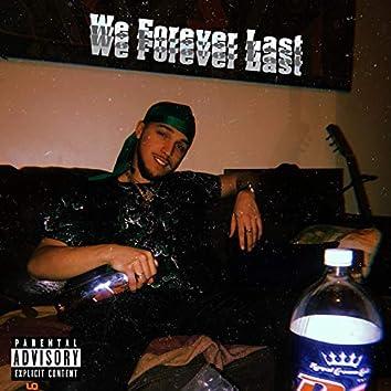 We Forever Last