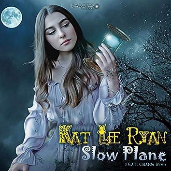 Slow Plane (Chang Remix)
