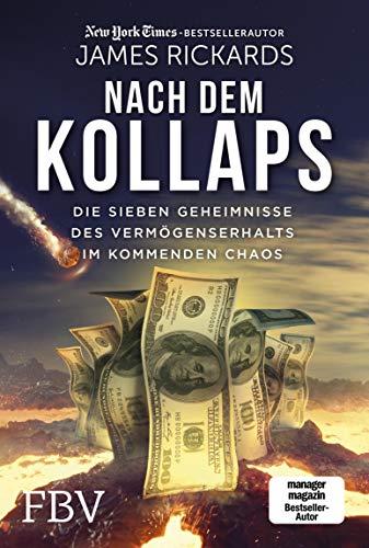Nach dem Kollaps: Die sieben Geheimnisse des Vermögenserhalts im kommenden Chaos
