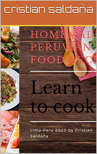 Homemade Peruvian food recipe (English Edition)