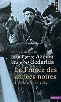 La France des Annesss Noires: Tome 1