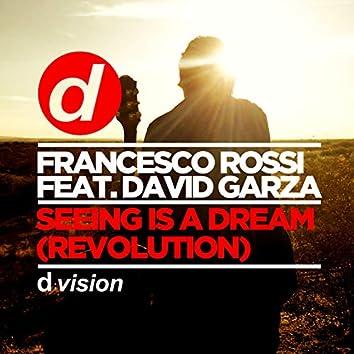 Seeing Is A Dream (feat. David Garza) [Revolution]