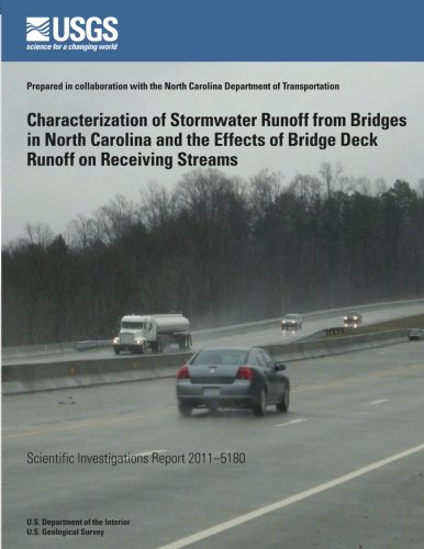 Characterization of Stormwater Runoff from Bridges in North Carolina and the Effects of Bridge Deck Runoff on Receiving Streams