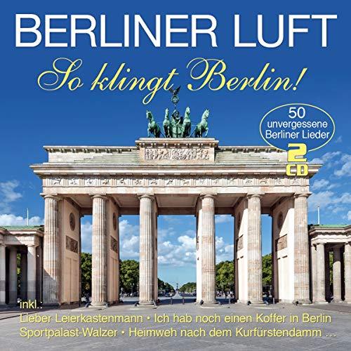 Berliner Luft - So klingt Berlin! - 50 Originalaufnahmen