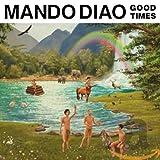 Songtexte von Mando Diao - Good Times