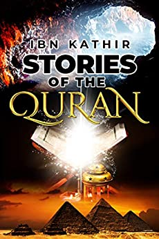 Stories of the Quran by [Ibn Kathir, Project Ali]