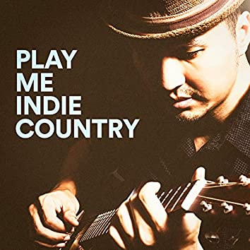 Play Me Indie Country