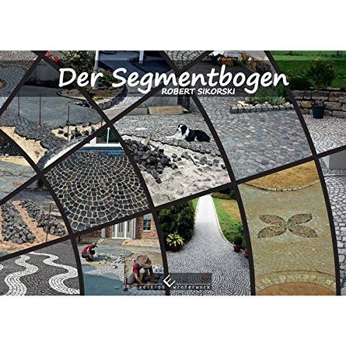 Der Segmentbogen: Naturpflasterkunst, oder die Vervollkommnung des Kleinpflasters