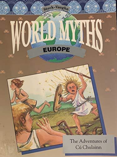 The Adventures of Cu Chulainn (World Myths)