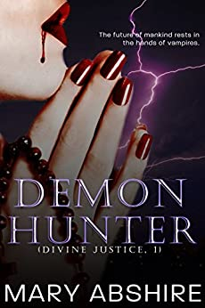 Demon Hunter (Divine Justice, 1) by [Mary Abshire]