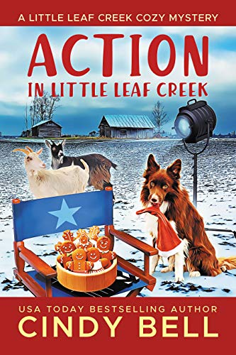 Action in Little Leaf Creek (A Little Leaf Creek Cozy Mystery Book 4) by [Cindy Bell]