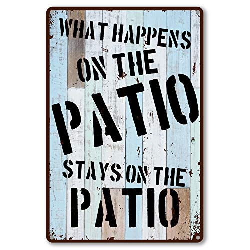 Funny Quote Sarcastic Metal Tin Sign Wall Decor - Vintage What Happens on The Patio Tin Sign for Home Bar Pub Decor Gifts - Best Retro Patio Decor Gift for Women Men Friends - 8x12 Inch