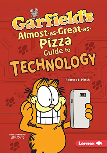 Garfield's ® Almost-as-Great-as-Pizza Guide to Technology (Garfield's ® Fat Cat Guide to STEM Breakthroughs) (English Edition)