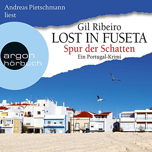 Spur der Schatten. Ein Portugal-Krimi     Lost in Fuseta 2              By:                                                                                                                                 Gil Ribeiro                               Narrated by:                                                                                                                                 Andreas Pietschmann                      Length: 7 hrs and 8 mins     2 ratings     Overall 4.5