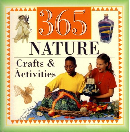 Compare Textbook Prices for 365 Nature Crafts & Activities First Edition Edition ISBN 9780785325611 by Karen E Bledsoe,Candyce Norvell,Terri and Joe Chicko